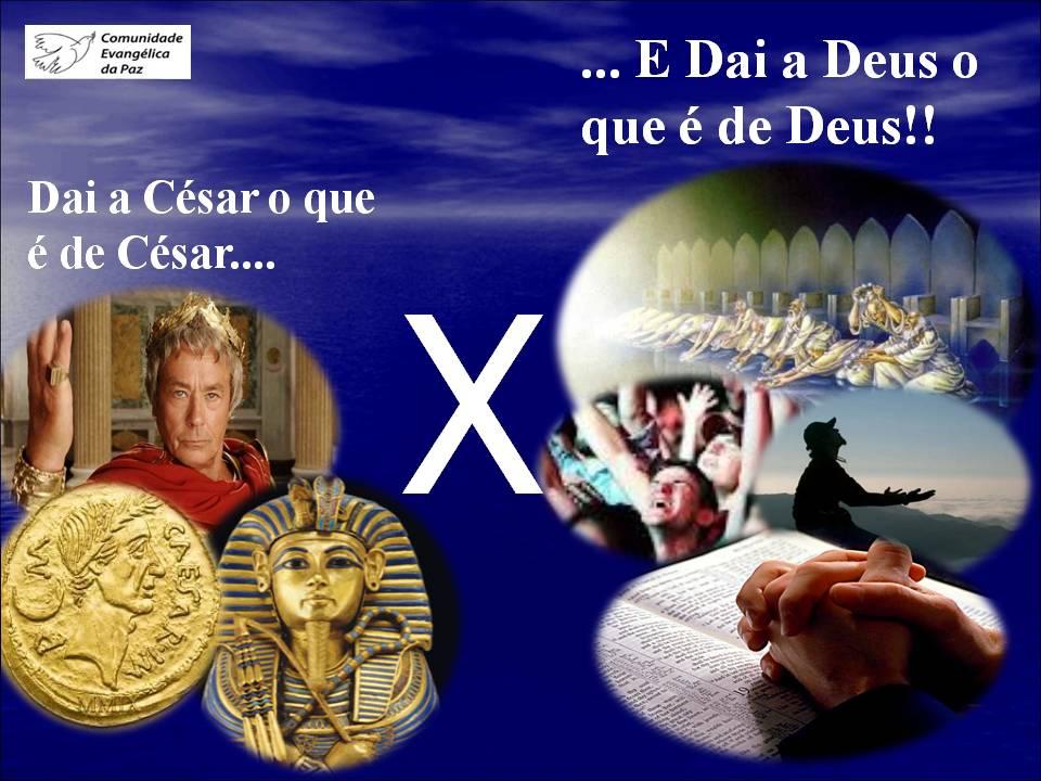 Dai a César o que é de César, e dai a DEUS o que é de Deus! | O ...